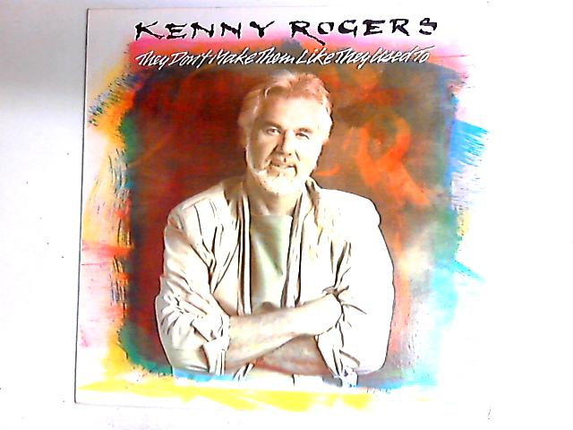 They Don't Make Them Like They Used To LP By Kenny Rogers