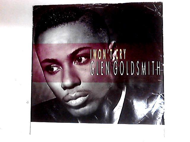 I Won't Cry 12in By Glen Goldsmith