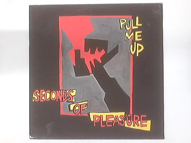 Pull Me Up By Seconds Of Pleasure