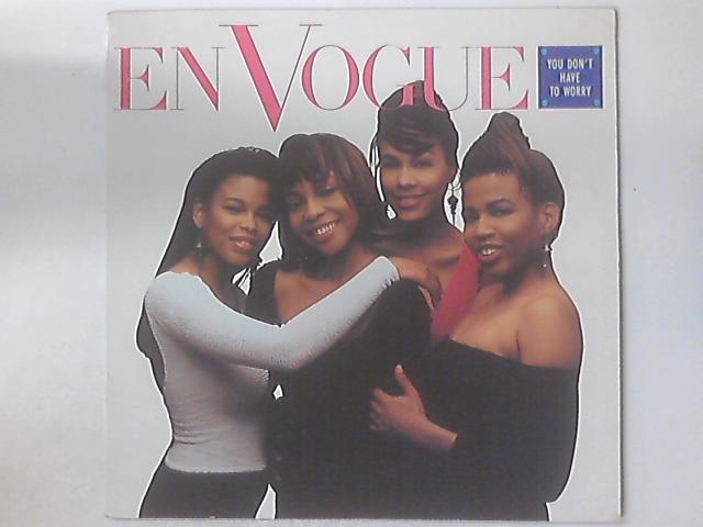 You Don't Have To Worry by En Vogue