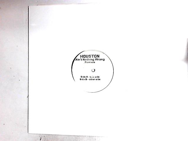Ain't Nothing Wrong (Remixes) 12in by Houston