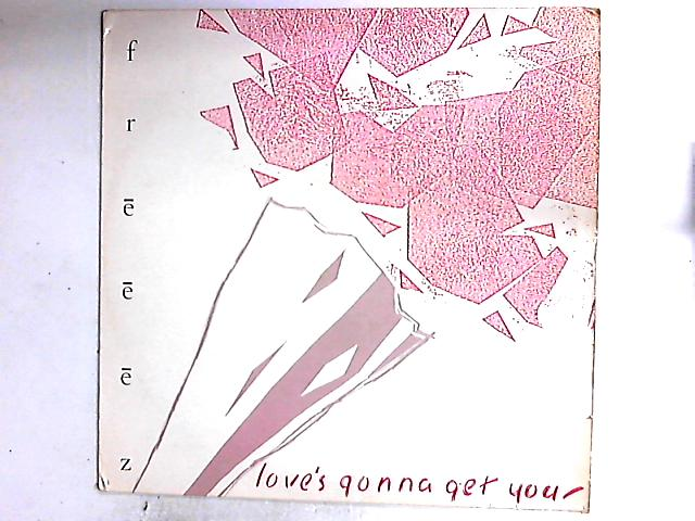 Love's Gonna Get You 12in by Freeez