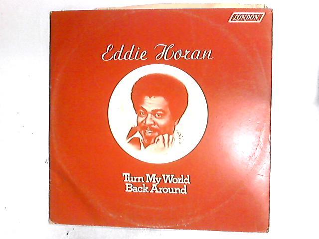 Turn My World Back Around 12in By Eddie Horan