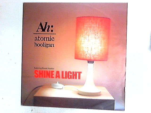 Shine A Light 12in by Atomic Hooligan