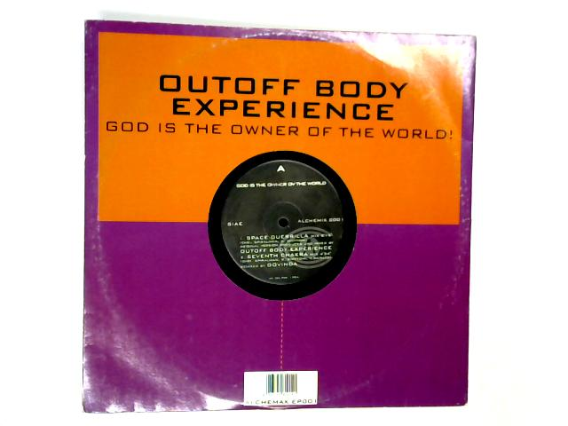 God Is The Owner Ov The World 12in by Outoff Body Experience