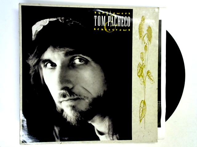 Sunflowers & Scarecrows LP 1st by Tom Pacheco
