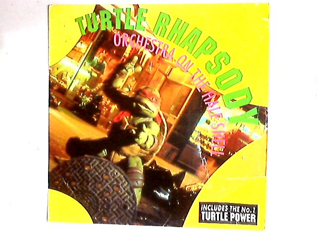 Turtle Rhapsody / Turtle Power 12in by Orchestra On The Half Shell