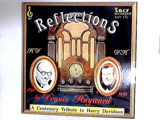 Reflections (A Centenary Tribute To Harry Davidson) LP by Dennis Hayward