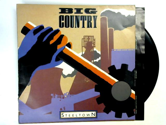 Steeltown LP 1st by Big Country