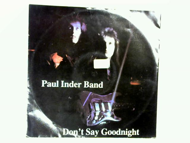 Don't Say Goodnight 12in 1st by Paul Inder Band