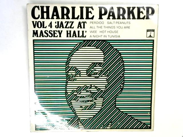 Vol 4 'Jazz At Massey Hall By Charlie Parker