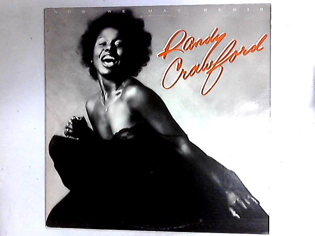 Now We May Begin LP By Randy Crawford