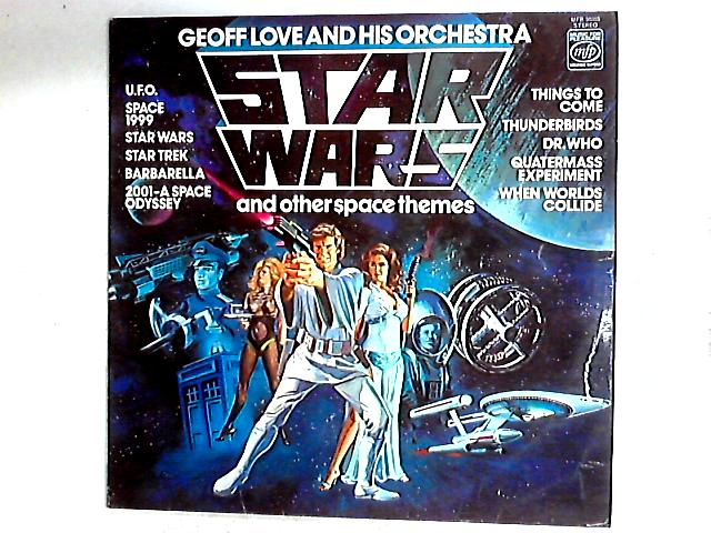 Star Wars And Other Space Themes LP by Geoff Love & His Orchestra