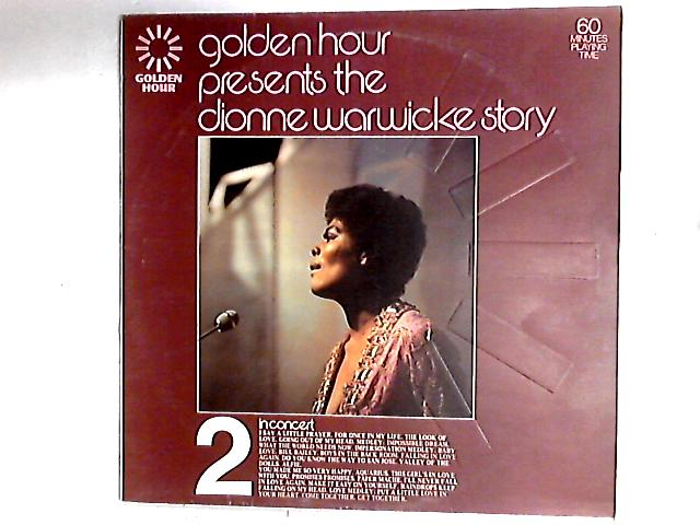Golden Hour Presents The Dionne Warwicke Story Part 2 - In Concert Comp by Dionne Warwick