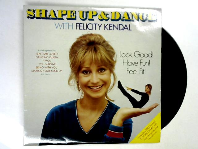 Shape Up And Dance With Felicity Kendal LP 1st by Felicity Kendal