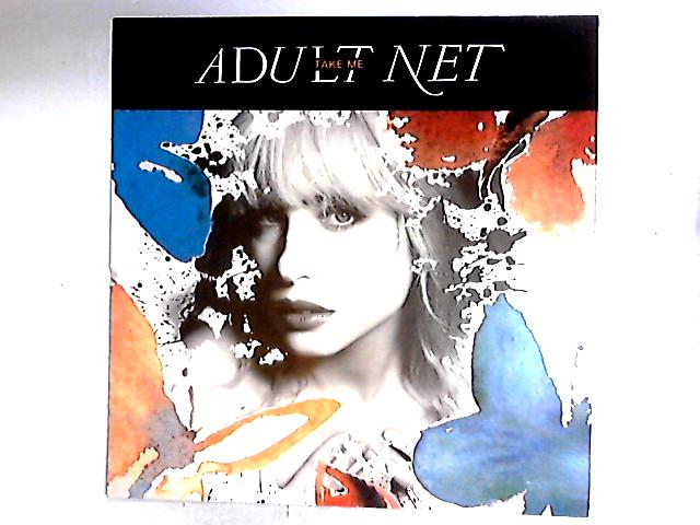 Take Me 12in EP by Adult Net