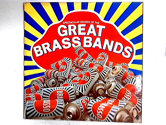 Spectacular Sounds Of The Great Brass Bands Comp By Various