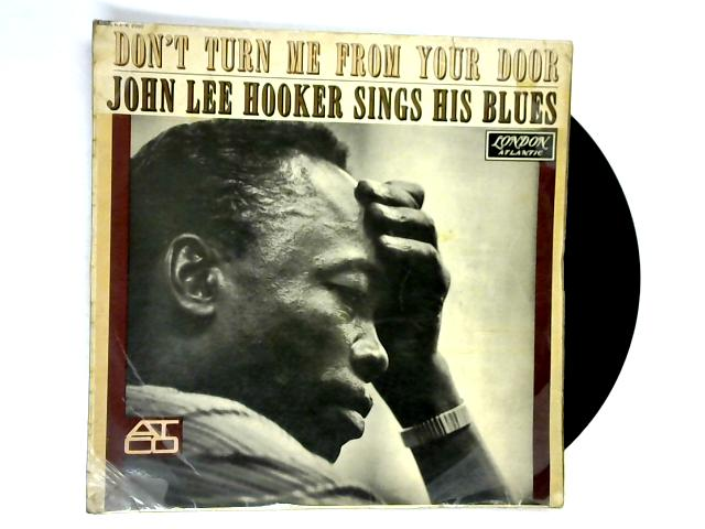 Don't Turn Me From Your Door - John Lee Hooker Sings His Blues LP 1st by John Lee Hooker