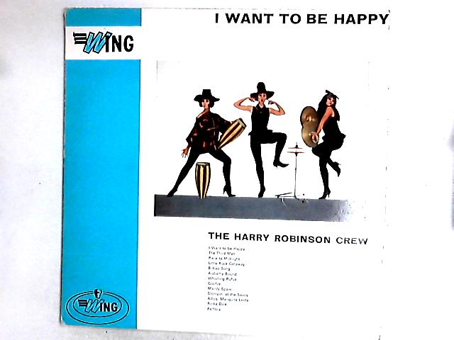 I Want To Be Happy LP By The Harry Robinson Crew