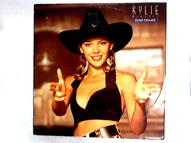Never Too Late 12in by Kylie Minogue
