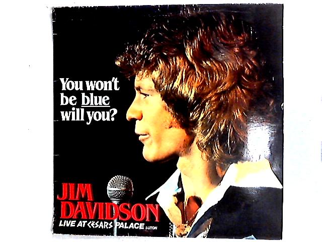 You Won't Be Blue Will You LP by Jim Davidson