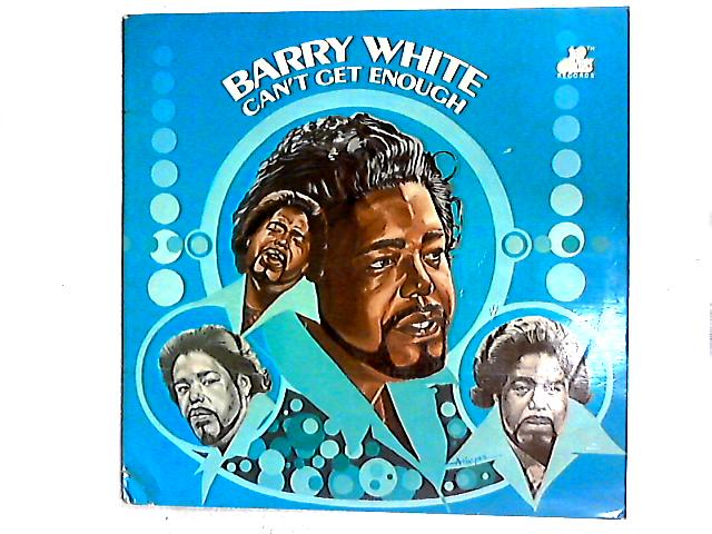 Can't Get Enough LP by Barry White