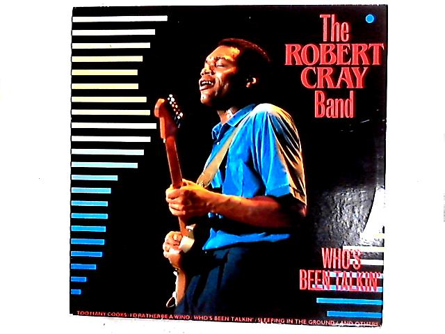 Who's Been Talkin' LP by The Robert Cray Band