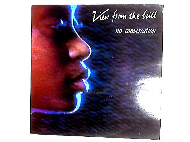 No Conversation 12in By View From The Hill