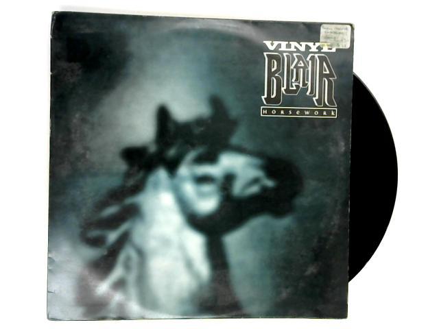Horsework 12in 1st by Vinyl Blair