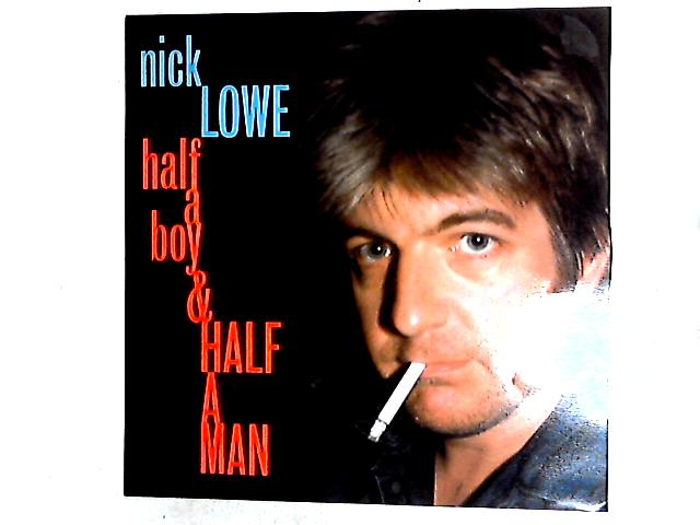 Half A Boy And Half A Man 12in Etched by Nick Lowe