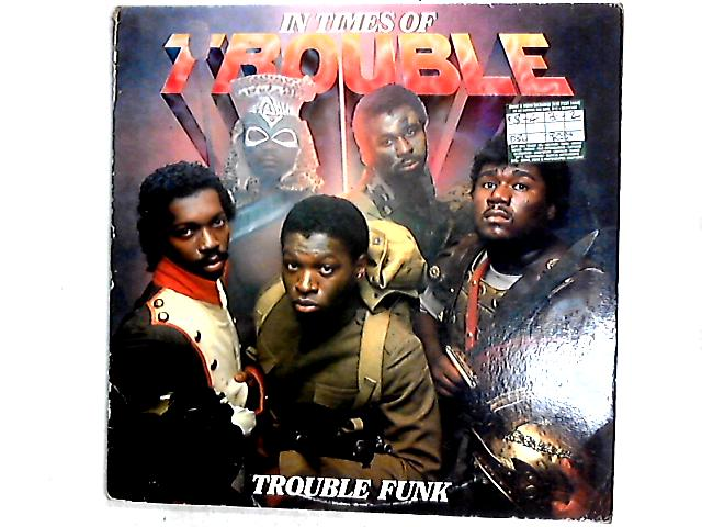 In Times Of Trouble 2 x LP by Trouble Funk