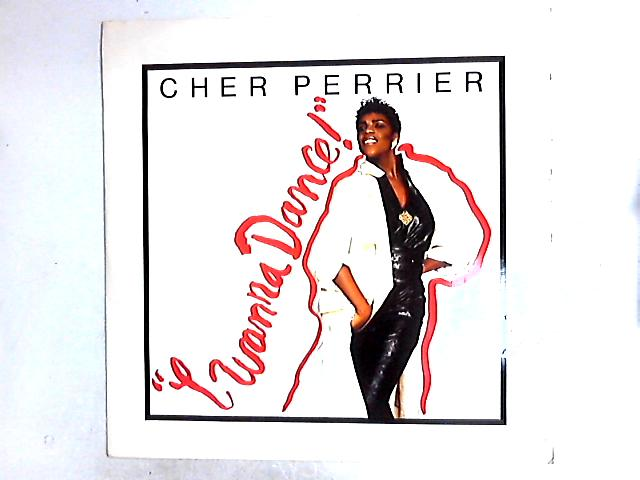 I Wanna Dance 12in by Cher Perrier