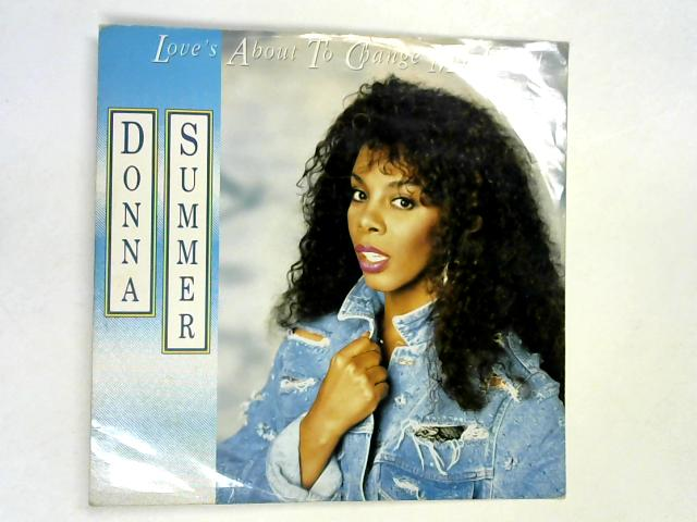 Love's About To Change My Heart 12in 1st by Donna Summer