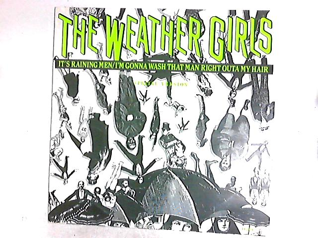 It's Raining Men / I'm Gonna Wash That Man Right Outa My Hair (Special Version) 12in By The Weather Girls