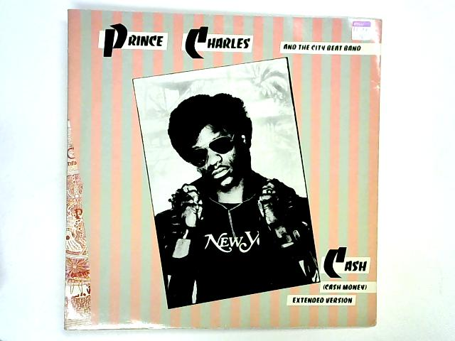 Cash (Cash Money) (Ext.) 12in by Prince Charles & The City Beat Band