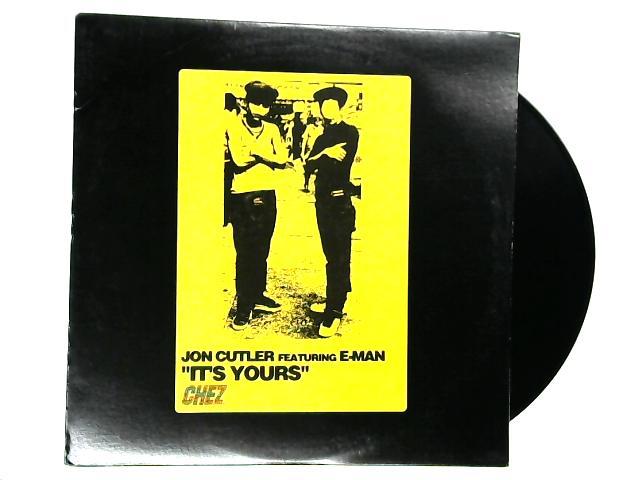 It's Yours 12in by Jon Cutler ft. E-Man