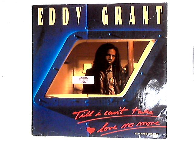 Till I Can't Take Love No More (Extended Version) 12in By Eddy Grant