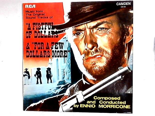 "Music From The Original Sound Tracks Of ""A Fistful Of Dollars"" & ""For A Few Dollars More"" Comp by Ennio Morricone"