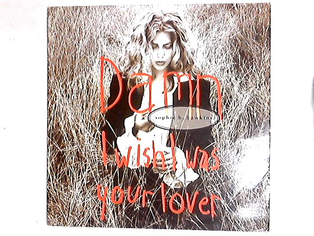 Damn I Wish I Was Your Lover 12in by Sophie B. Hawkins