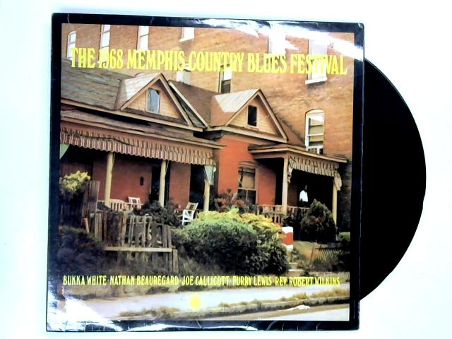 The 1968 Memphis Country Blues Festival LP 1st By Bukka White / Nathan Beauregard / Joe Callicott / Furry Lewis / Rev. Robert Wilkins