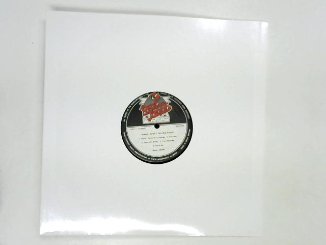 Isaac Scott Blues Band LP no slv By Isaac Scott Blues Band