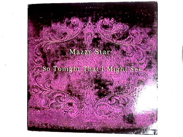 So Tonight That I Might See LP by Mazzy Star
