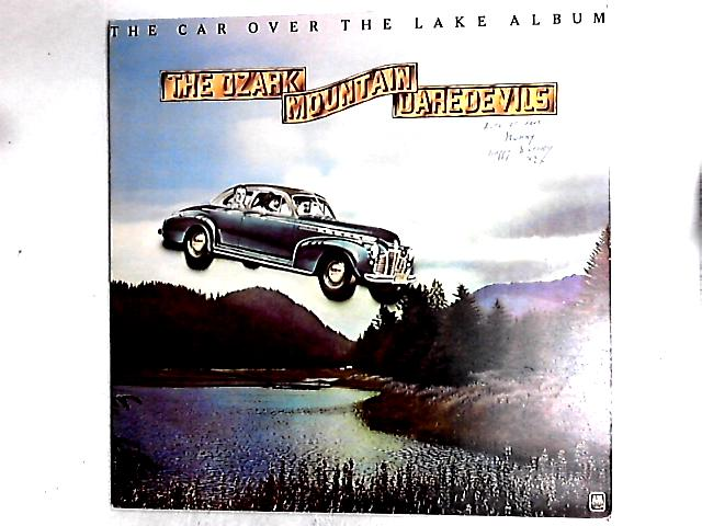The Car Over The Lake Album LP by The Ozark Mountain Daredevils