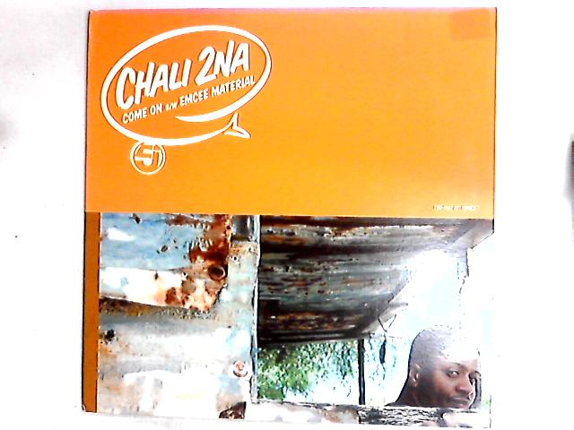 Come On / Emcee Material / Oh No 12in by Chali 2NA