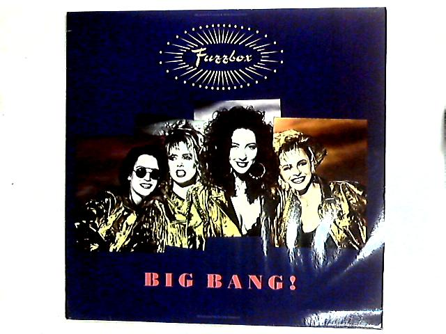 Big Bang! LP by We've Got A Fuzzbox And We're Gonna Use It