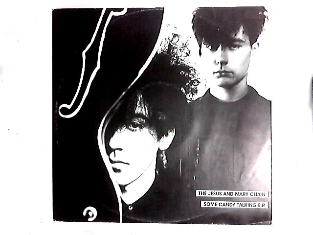 Some Candy Talking E.P. 12in by The Jesus And Mary Chain