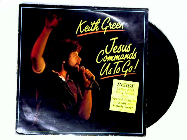 Jesus Commands Us To Go! LP by Keith Green
