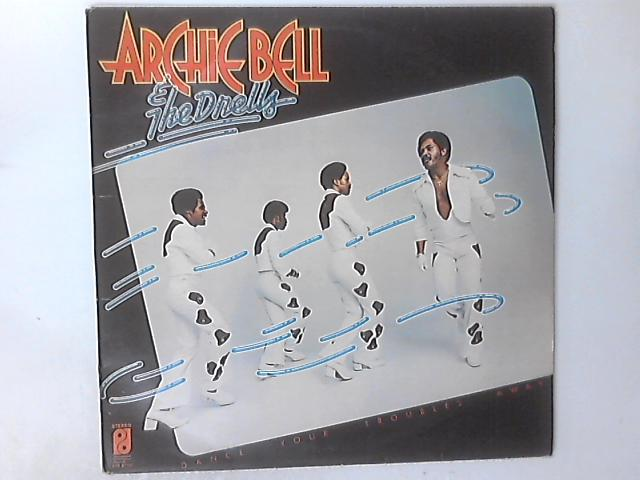 Dance Your Troubles Away LP by Archie Bell & The Drells