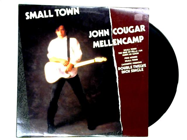 Small Town 2x12in 1st by John Cougar Mellencamp