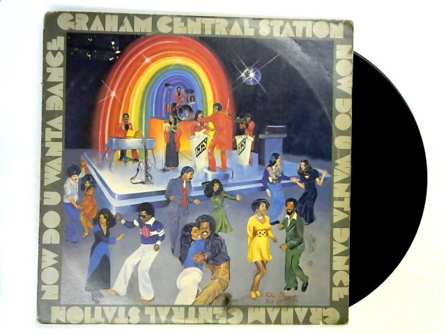Now Do U Wanta Dance LP 1st by Graham Central Station